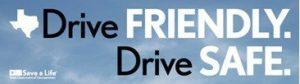 Drive Friendly Drive Safe